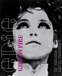 Edie Sedgwick Books: cover of the book Edie: Girl on Fire